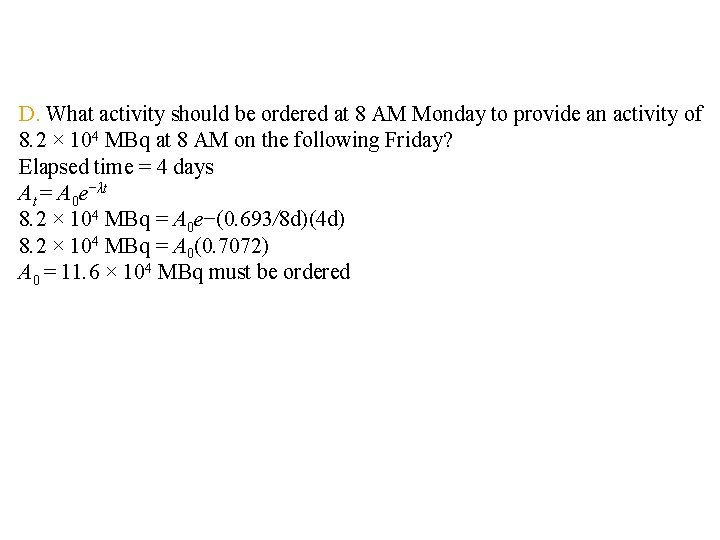 D. What activity should be ordered at 8 AM Monday to provide an activity