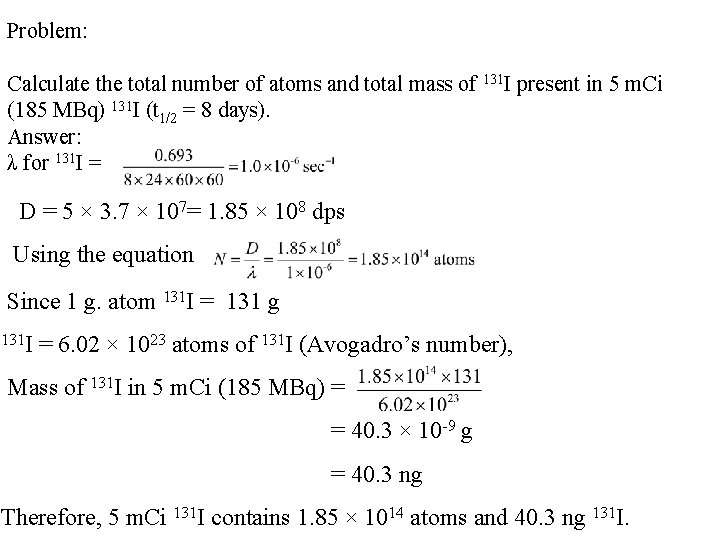 Problem: Calculate the total number of atoms and total mass of 131 I present