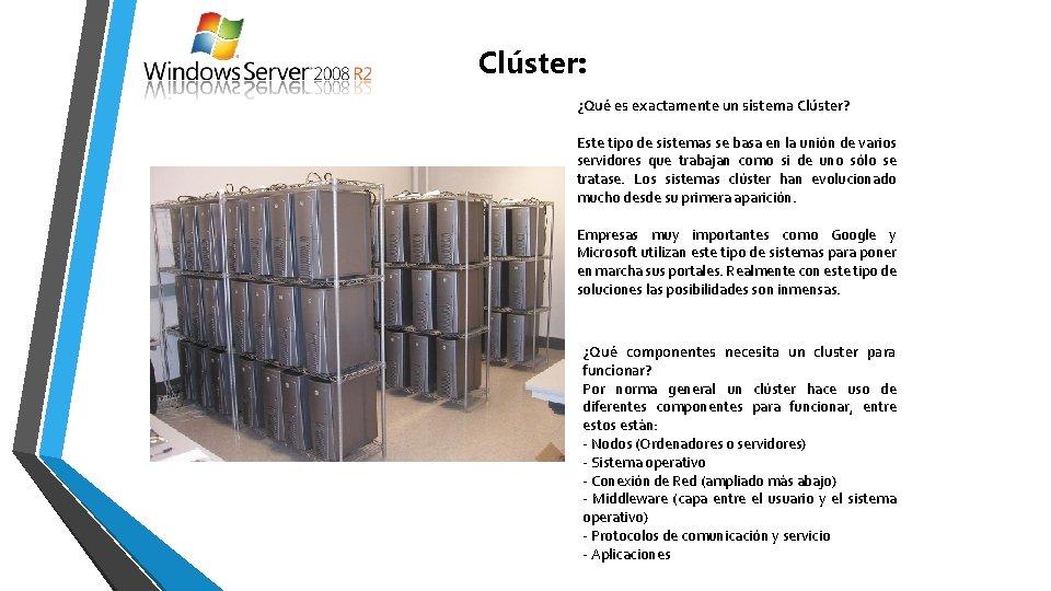 Clúster: ¿Qué es exactamente un sistema Clúster? Este tipo de sistemas se basa en