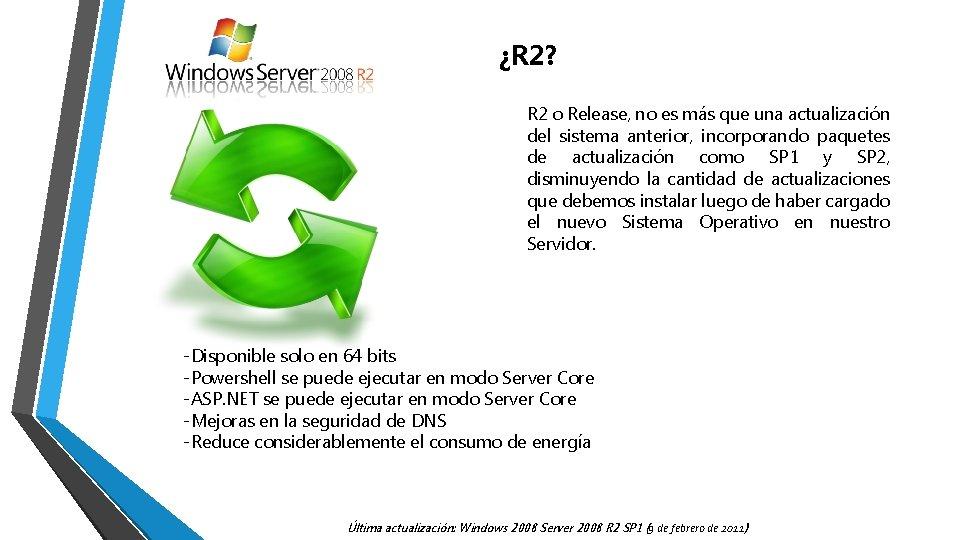 ¿R 2? R 2 o Release, no es más que una actualización del sistema