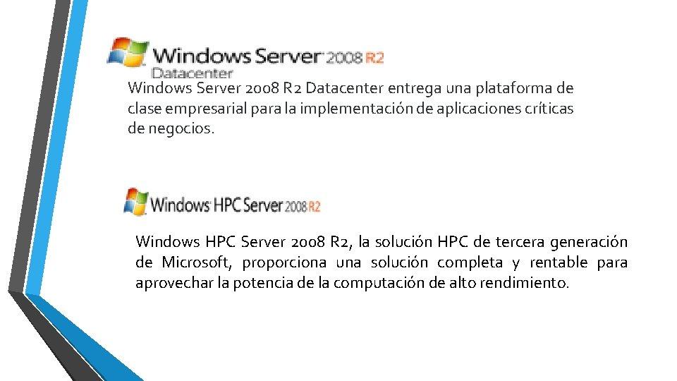 Windows Server 2008 R 2 Datacenter entrega una plataforma de clase empresarial para