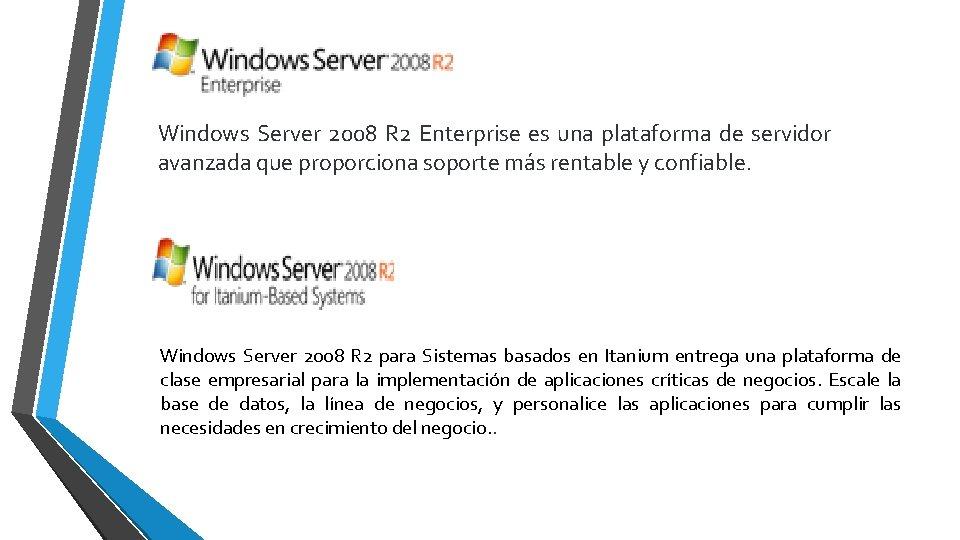 Windows Server 2008 R 2 Enterprise es una plataforma de servidor avanzada que