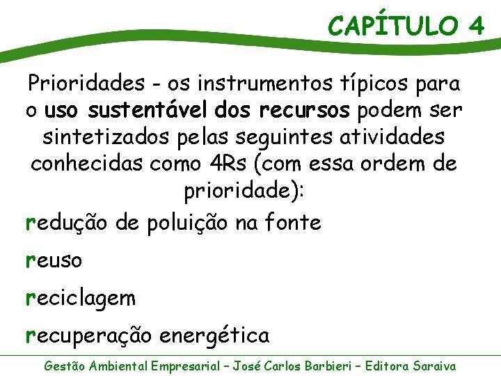 CAPÍTULO 4 Prioridades - os instrumentos típicos para o uso sustentável dos recursos podem