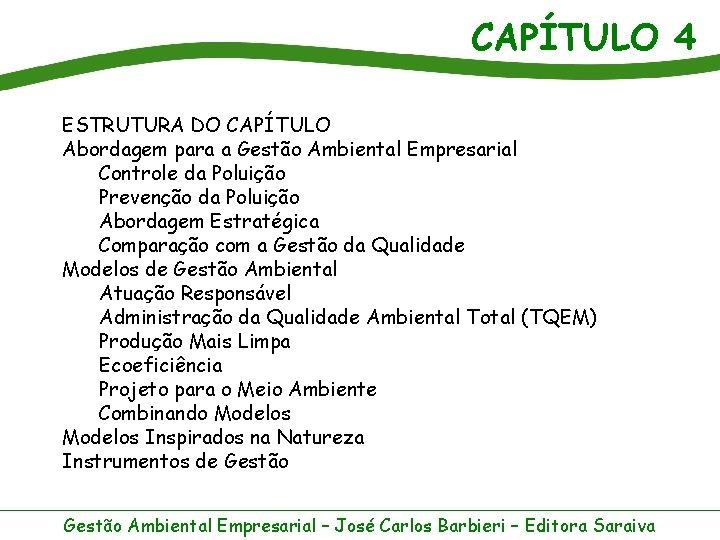 CAPÍTULO 4 ESTRUTURA DO CAPÍTULO Abordagem para a Gestão Ambiental Empresarial Controle da Poluição