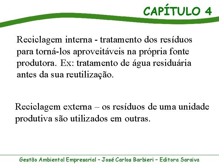 CAPÍTULO 4 Reciclagem interna - tratamento dos resíduos para torná-los aproveitáveis na própria fonte