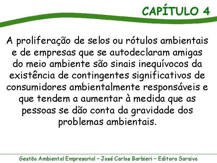 CAPÍTULO 4 A proliferação de selos ou rótulos ambientais e de empresas que se