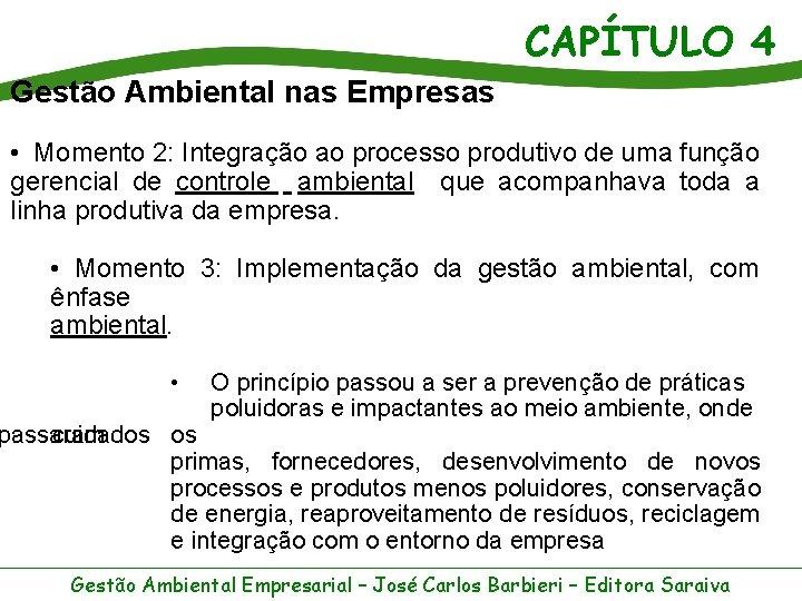 CAPÍTULO 4 Gestão Ambiental nas Empresas • Momento 2: Integração ao processo produtivo de