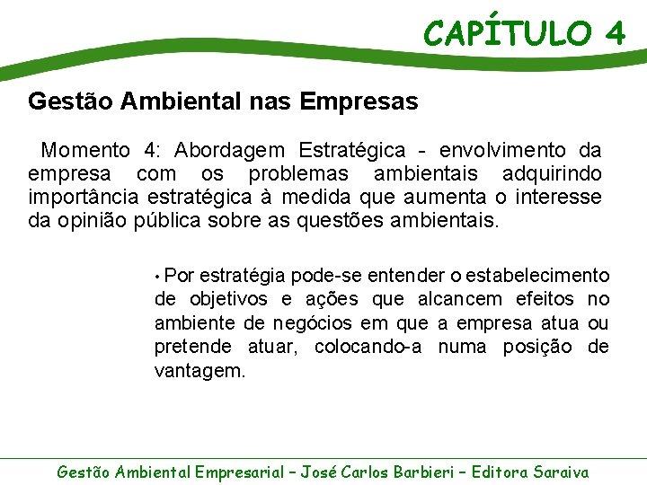CAPÍTULO 4 Gestão Ambiental nas Empresas Momento 4: Abordagem Estratégica - envolvimento da empresa