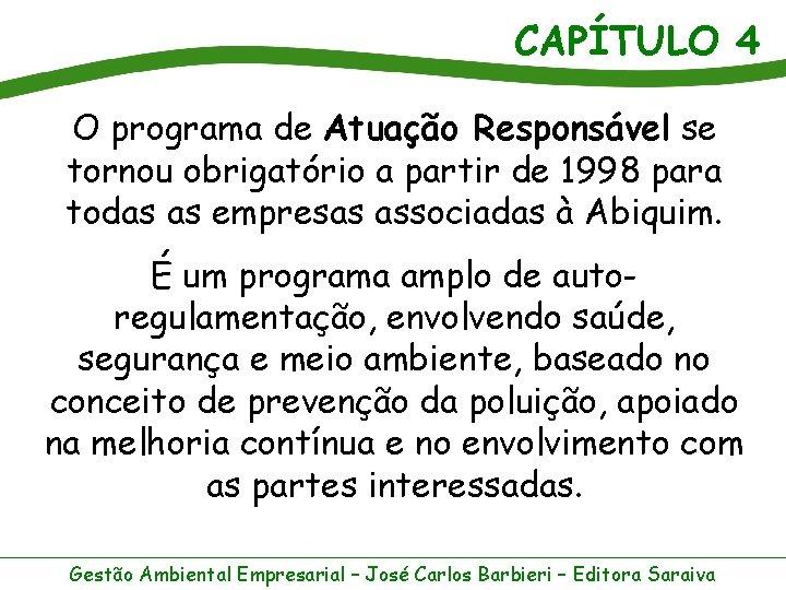 CAPÍTULO 4 O programa de Atuação Responsável se tornou obrigatório a partir de 1998
