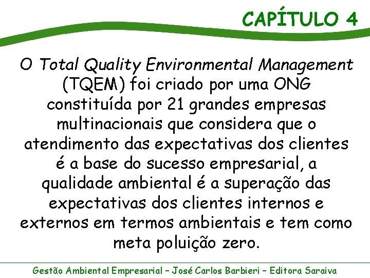 CAPÍTULO 4 O Total Quality Environmental Management (TQEM) foi criado por uma ONG constituída