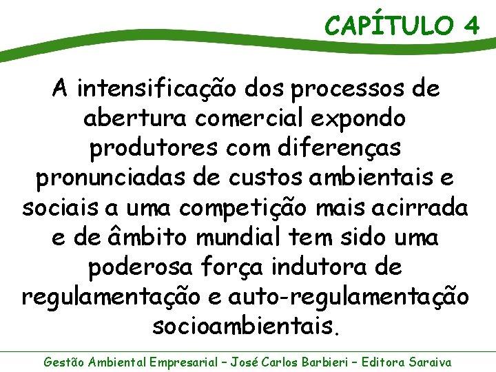 CAPÍTULO 4 A intensificação dos processos de abertura comercial expondo produtores com diferenças pronunciadas