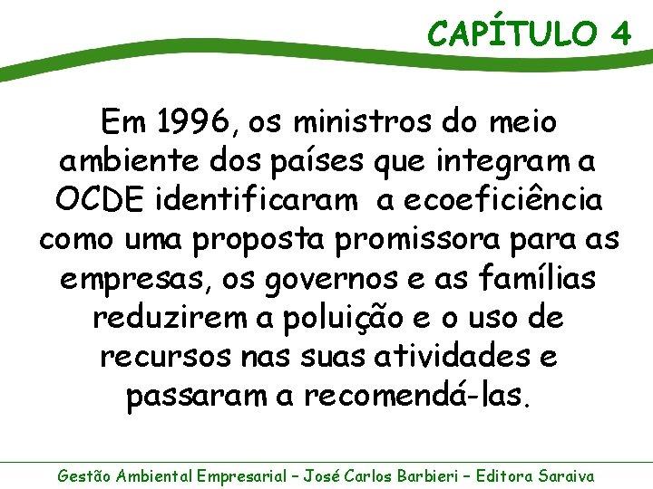 CAPÍTULO 4 Em 1996, os ministros do meio ambiente dos países que integram a