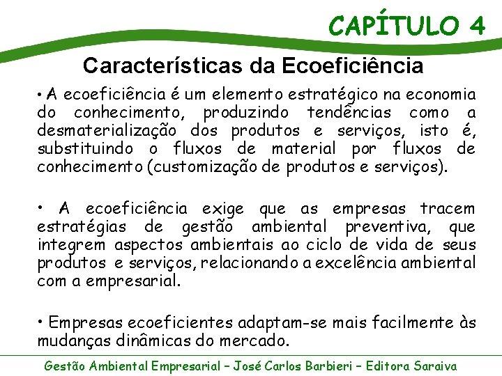 CAPÍTULO 4 Características da Ecoeficiência • A ecoeficiência é um elemento estratégico na economia