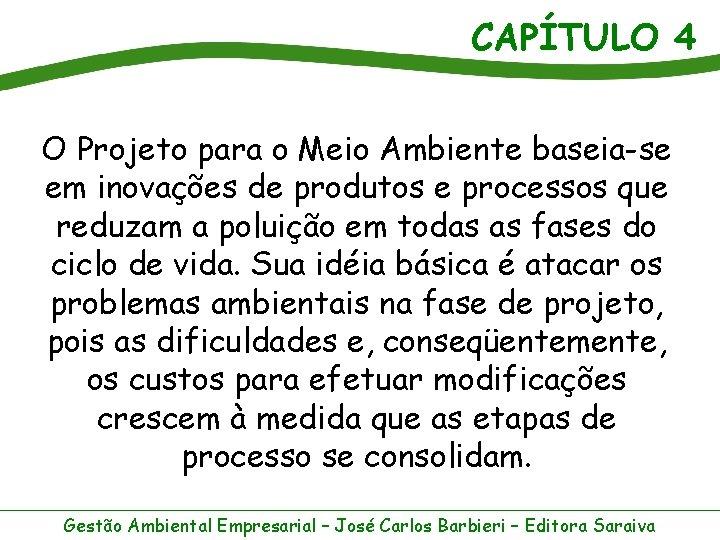 CAPÍTULO 4 O Projeto para o Meio Ambiente baseia-se em inovações de produtos e