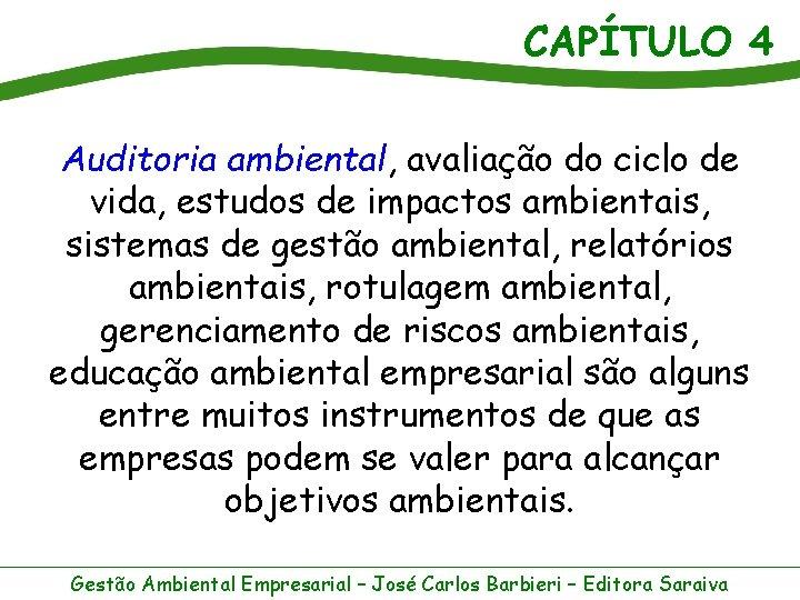 CAPÍTULO 4 Auditoria ambiental, avaliação do ciclo de vida, estudos de impactos ambientais, sistemas