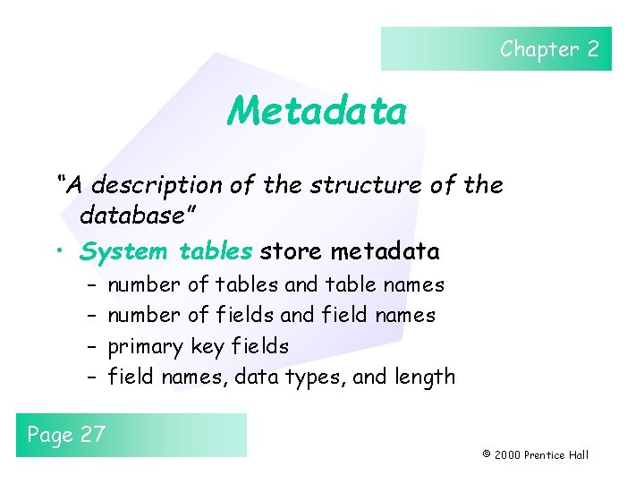 """Chapter 2 Metadata """"A description of the structure of the database"""" • System tables"""