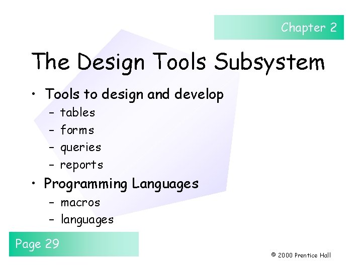 Chapter 2 The Design Tools Subsystem • Tools to design and develop – –
