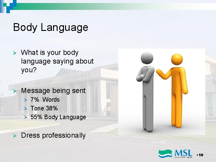 Body Language Ø What is your body language saying about you? Ø Message being