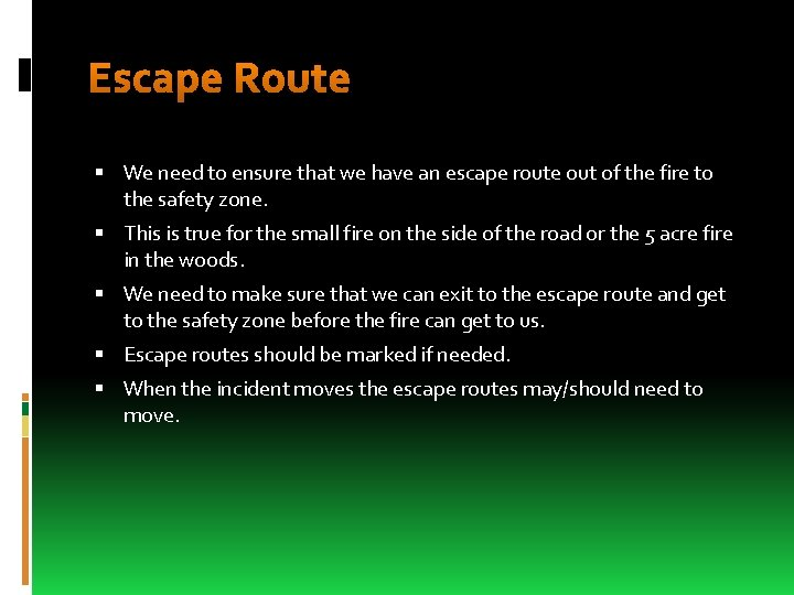 Escape Route We need to ensure that we have an escape route out of