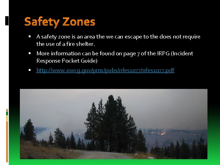 Safety Zones A safety zone is an area the we can escape to the
