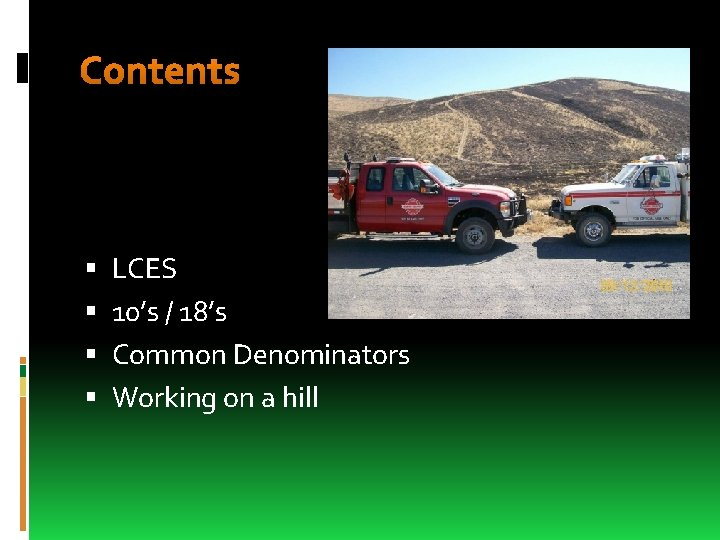 Contents LCES 10's / 18's Common Denominators Working on a hill