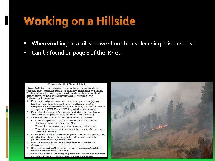 Working on a Hillside When working on a hill side we should consider using