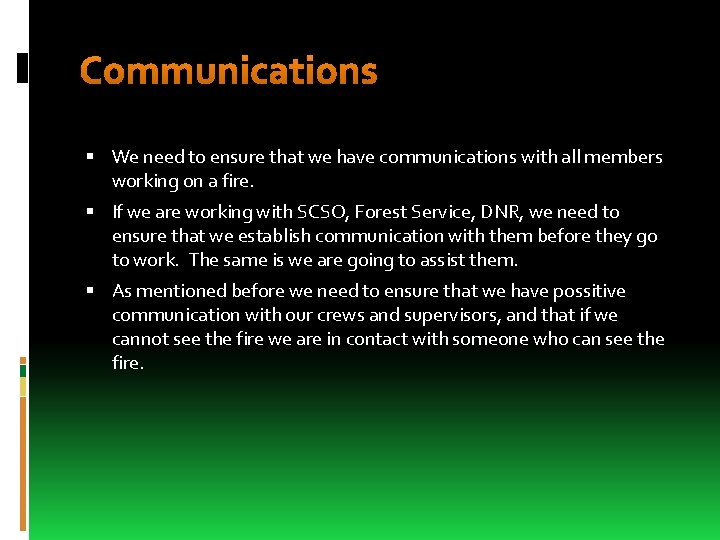 Communications We need to ensure that we have communications with all members working on