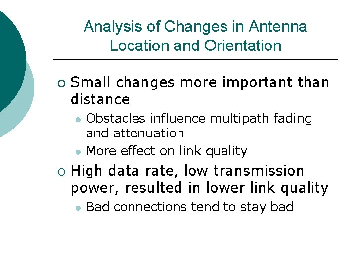 Analysis of Changes in Antenna Location and Orientation ¡ Small changes more important than