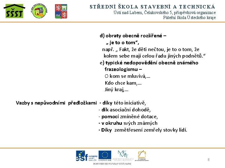 STŘEDNÍ ŠKOLA STAVEBNÍ A TECHNICKÁ Ústí nad Labem, Čelakovského 5, příspěvková organizace Páteřní škola