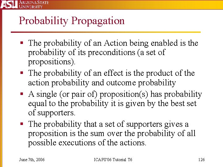 Probability Propagation § The probability of an Action being enabled is the probability of