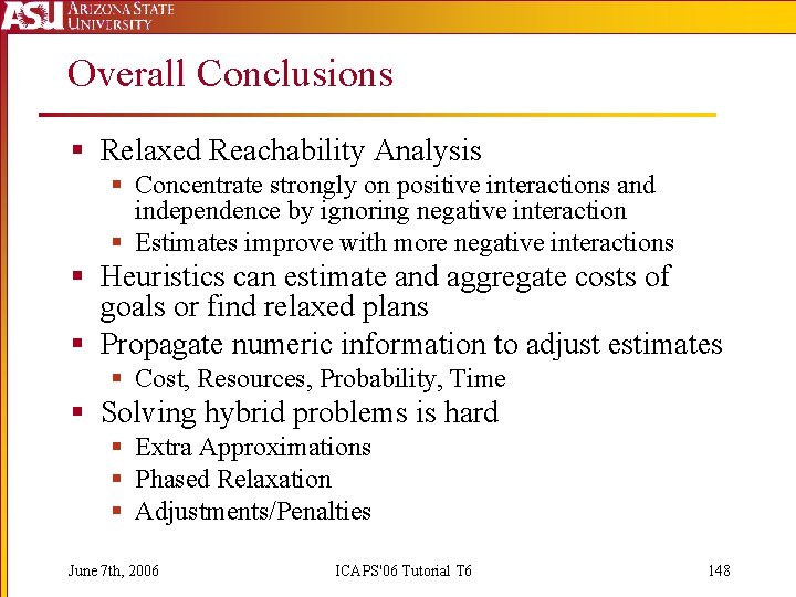 Overall Conclusions § Relaxed Reachability Analysis § Concentrate strongly on positive interactions and independence