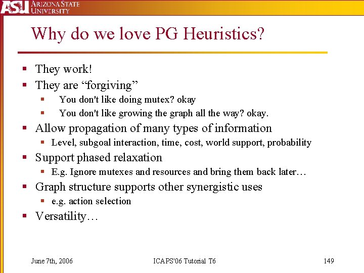"Why do we love PG Heuristics? § They work! § They are ""forgiving"" §"