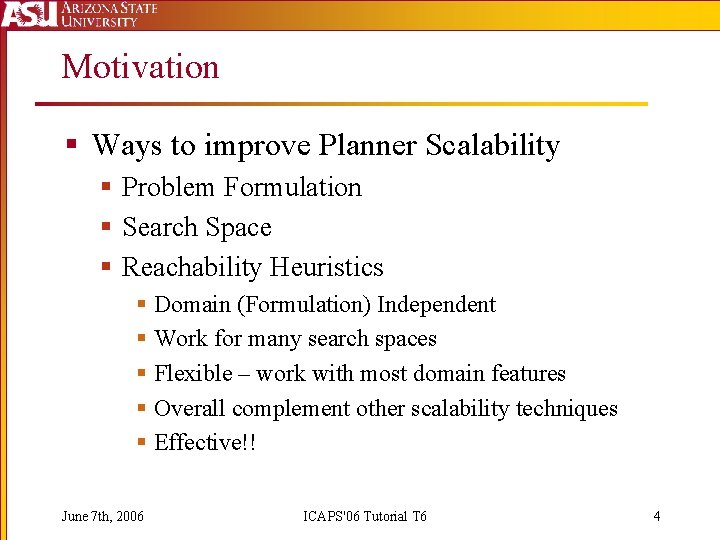 Motivation § Ways to improve Planner Scalability § Problem Formulation § Search Space §