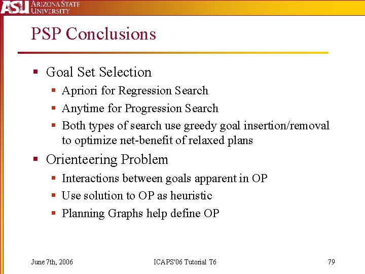PSP Conclusions § Goal Set Selection § Apriori for Regression Search § Anytime for