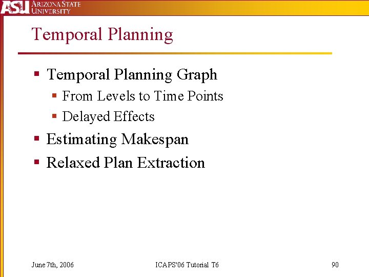 Temporal Planning § Temporal Planning Graph § From Levels to Time Points § Delayed