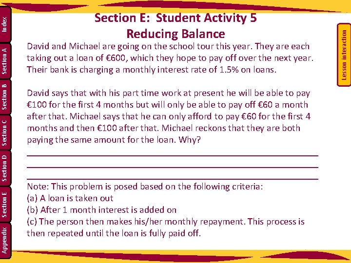 David and Michael are going on the school tour this year. They are each
