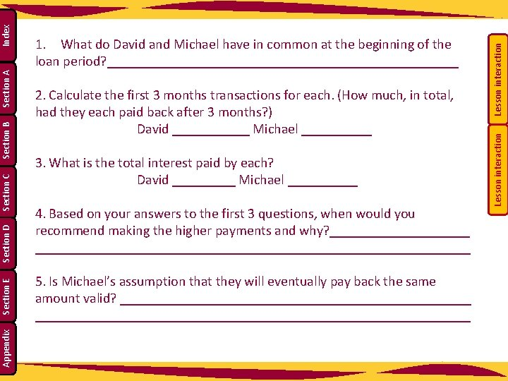 3. What is the total interest paid by each? David _____ Michael _____ 4.