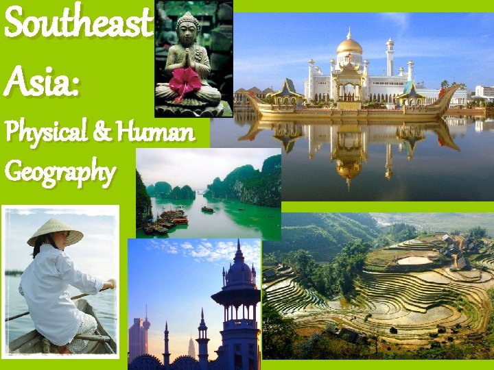 Southeast Asia: Physical & Human Geography