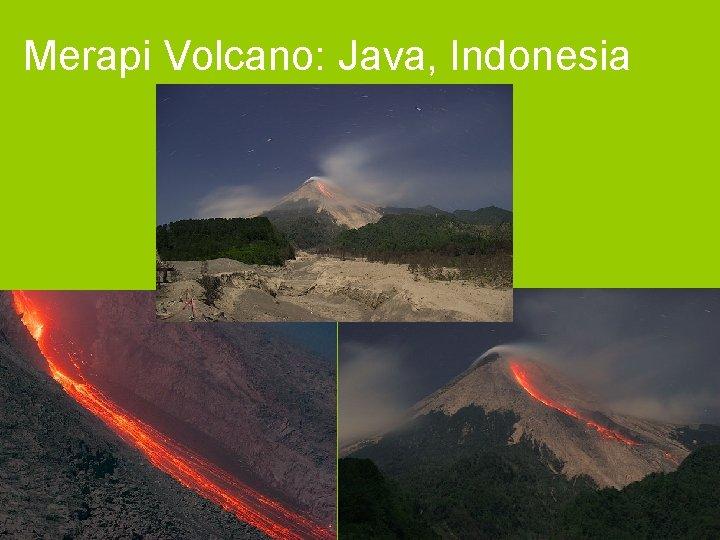 Merapi Volcano: Java, Indonesia