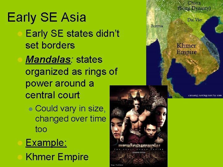 Early SE Asia l Early SE states didn't set borders l Mandalas: states organized