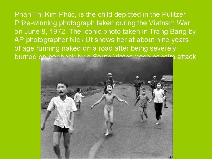 Phan Thị Kim Phúc, is the child depicted in the Pulitzer Prize-winning photograph taken