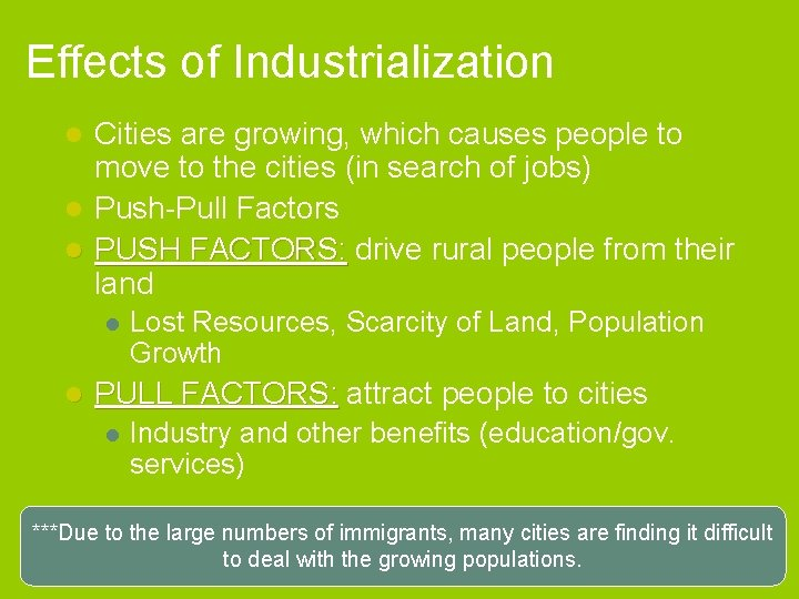 Effects of Industrialization Cities are growing, which causes people to move to the cities