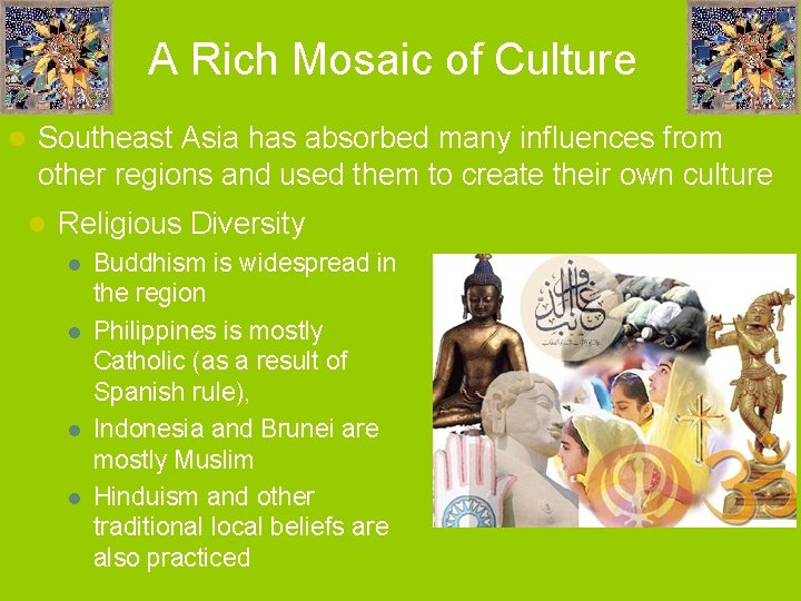 A Rich Mosaic of Culture l Southeast Asia has absorbed many influences from other