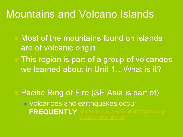 Mountains and Volcano Islands l Most of the mountains found on islands are of