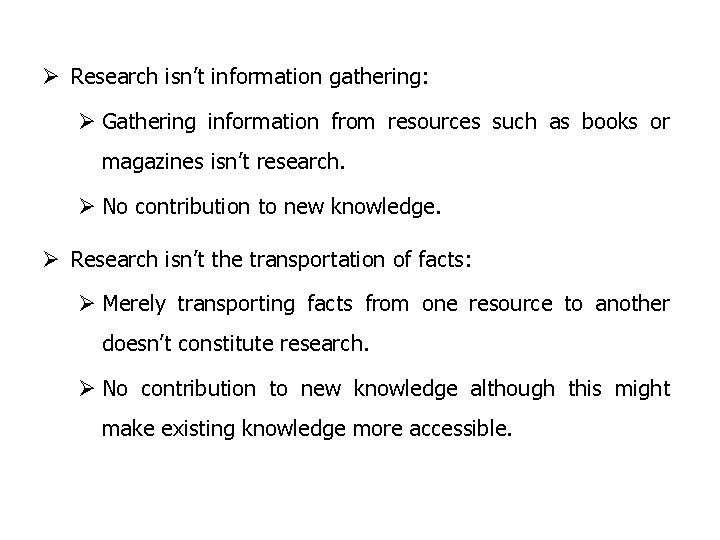 Ø Research isn't information gathering: Ø Gathering information from resources such as books or