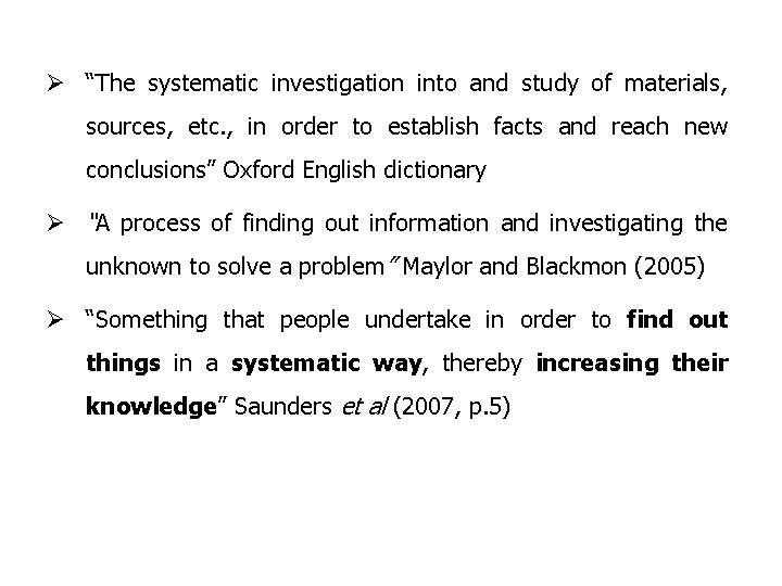 """Ø """"The systematic investigation into and study of materials, sources, etc. , in order"""
