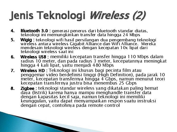 Jenis Teknologi Wireless (2) 4. 5. 6. 7. 8. Bluetooth 3. 0 : generasi