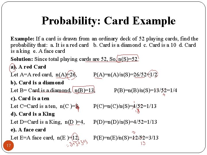 Probability: Card Example: If a card is drawn from an ordinary deck of 52