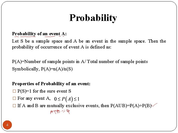 Probability of an event A: Let S be a sample space and A be