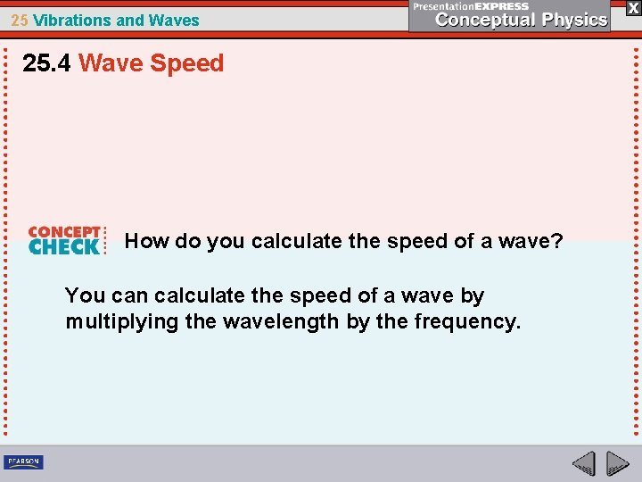 25 Vibrations and Waves 25. 4 Wave Speed How do you calculate the speed